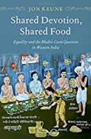 Shared Devotion, Shared Food: Equality and the Bhakti-caste Question in Western India