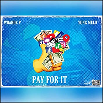 Pay For It (feat. Yung Melo)