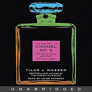 The Secret of Chanel No. 5     The Intimate History of the World's Most Famous Perfume              De :                                                                                                                                 Tilar J. Mazzeo                               Lu par :                                                                                                                                 Liz de Nesnera                      Durée : 7 h et 58 min     Pas de notations     Global 0,0