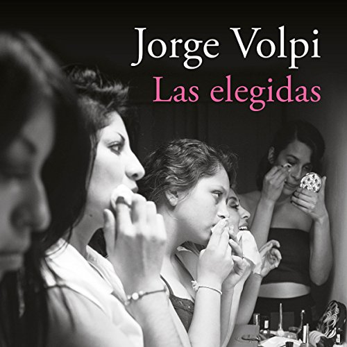 Las elegidas [The Chosen Ones]                   By:                                                                                                                                 Jorge Volpi                               Narrated by:                                                                                                                                 Humberto Solórzano                      Length: 1 hr and 32 mins     4 ratings     Overall 4.0