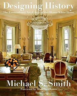 Designing History: The Extraordinary Art and Style of the Obama White House