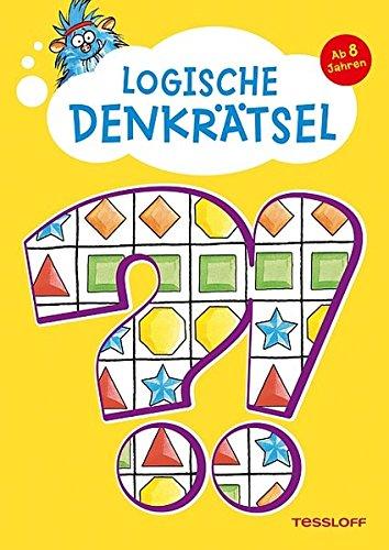 Logische Denkrätsel. Ab 8 Jahren: Kreuzworträtsel, Logicals, Buchstaben- und Zahlen-Rätsel (Rätsel, Spaß, Spiele)