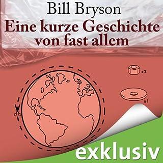 Eine kurze Geschichte von fast allem                   Autor:                                                                                                                                 Bill Bryson                               Sprecher:                                                                                                                                 Oliver Rohrbeck                      Spieldauer: 20 Std. und 36 Min.     2.609 Bewertungen     Gesamt 4,1