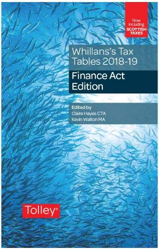 Whillans's Tax Tables 2018-19 (Finance Act edition)
