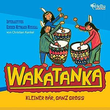 Wakatanka - Kleiner Bär, Ganz Gross