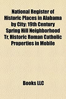National Register of Historic Places in Alabama by City: 19th Century Spring Hill Neighborhood Tr, Historic Roman Catholic...