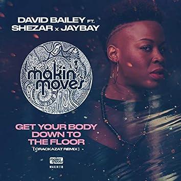Get Your Body Down to the Floor (Crackazat Remix) [feat. Shezar & Jaybay]