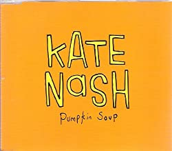 KATE NASH. PUMPKIN SOUP. RARE 2007 1 TRACK CD IN CUSTOM PICTURE SLEEVE.