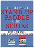 The Ultimate Stand Up Paddle Guide Series - Book 1 & 2 (Stand Up Paddle Guides 3) (English Edition)