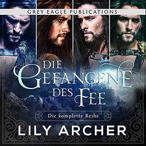 Die Gefangene des Fee: Die komplette Reihe [Fae's Captive: The Complete Series] cover art