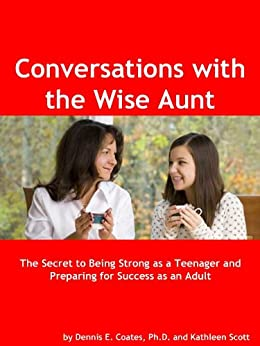 Conversations with the Wise Aunt by [Dennis E. Coates, Kathleen Scott]