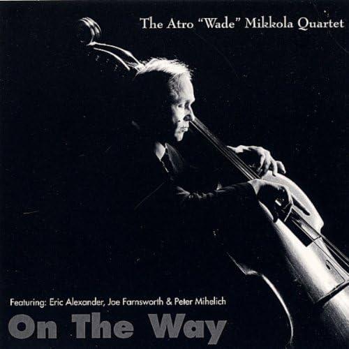 Wade Mikkola Quartet