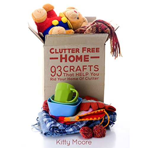 Clutter Free Home, 2nd Edition     93 Crafts That Help Rid Your Home of Clutter!              By:                                                                                                                                 Kitty Moore                               Narrated by:                                                                                                                                 Jania Foxworth                      Length: 1 hr and 48 mins     Not rated yet     Overall 0.0