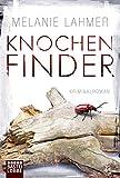 Knochenfinder: Kriminalroman (Allgemeine Reihe. Bastei Lübbe Taschenbücher)