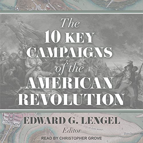 The 10 Key Campaigns of the American Revolution cover art