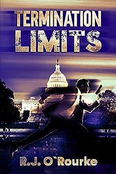 Termination Limits: Tom Kintrell Book 1 (Tom Kintrell Thriller Series) by [R.J. O'Rourke]