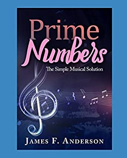 Prime Numbers: The Simple Musical Solution