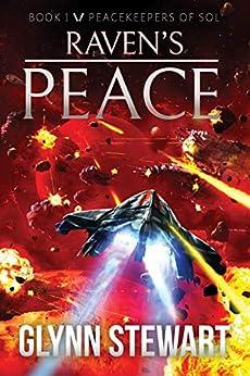 Raven's Peace (Peacekeepers of Sol Book 1) by [Glynn Stewart]