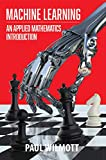 Machine Learning: An Applied Mathematics...