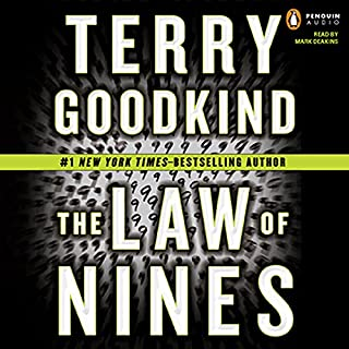 The Law of Nines                   By:                                                                                                                                 Terry Goodkind                               Narrated by:                                                                                                                                 Mark Deakins                      Length: 14 hrs and 13 mins     994 ratings     Overall 4.1