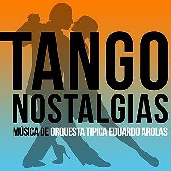 Tango Nostalgias (Música De Orquesta Tipica Eduardo Arolas)