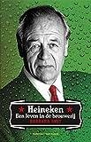 Heineken: een leven in de brouwerij (Dutch Edition)