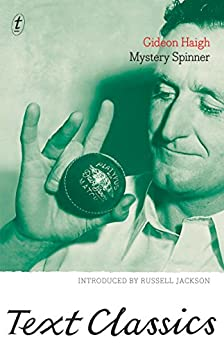 Mystery Spinner: Text Classics by [Gideon Haigh, Russell Jackson]