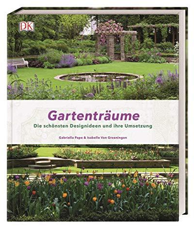 Gartenträume: Die schönsten Designideen und ihre Umsetzung