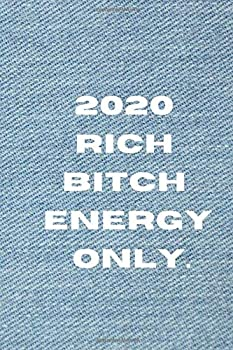 Paperback 2020 Rich Bitch Energy Only: Journal Book