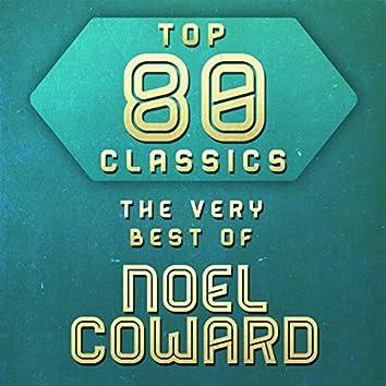 Top 80 Classics - The Very Best of Noel Coward