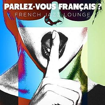 Parlez-vous français ? French Jazz Lounge