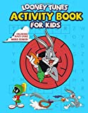 Looney Tunes Activity Book For Kids: A Fascinating Activity Book With Numerous Helpful, Interesting Activities For Kids Such As Dot-To-Dot, Puzzle, ... To Bring Them Many Hours Of Educational Fun