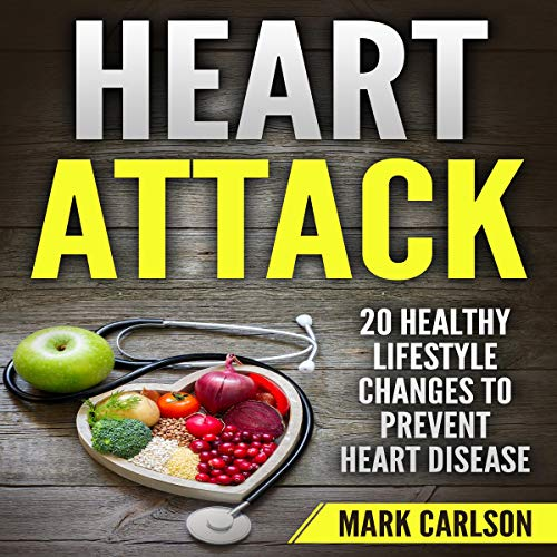 Heart Attack: 20 Healthy Lifestyle Changes to Prevent Heart Disease cover art
