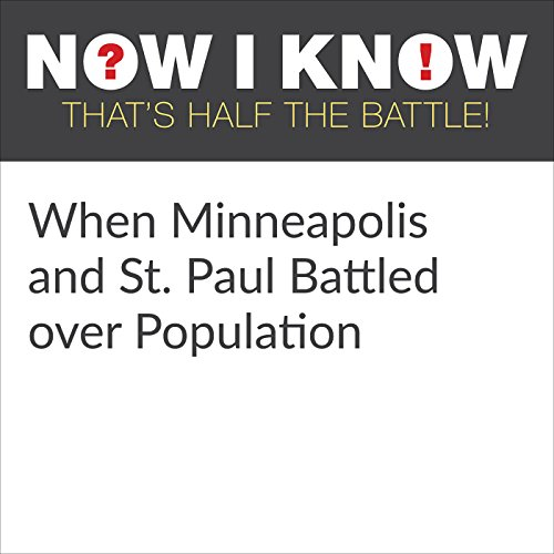 When Minneapolis and St. Paul Battled over Population audiobook cover art