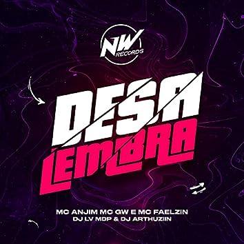 Desalembra De Nós (feat. Mc Anjim, Mc Gw, Mc Faelzin & Dj Arthuziin)
