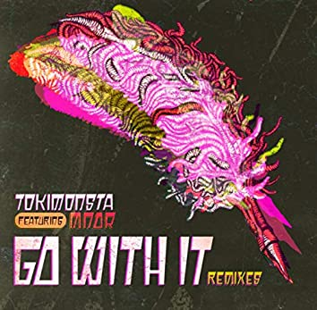 Go With It (feat. MNDR) (Remixes)