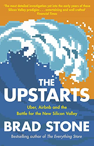 The Upstarts: How Uber, Airbnb and the Killer Companies of the New Silicon Valley are Changing the World (English Edition)