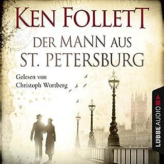 Der Mann aus St. Petersburg                   Autor:                                                                                                                                 Ken Follett                               Sprecher:                                                                                                                                 Christoph Wortberg                      Spieldauer: 6 Std. und 44 Min.     441 Bewertungen     Gesamt 4,0