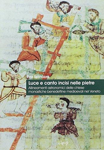 Luce e canto intrisi nelle pietre. Allineamenti astronomici delle chiese benedettine medioevali nel Veneto