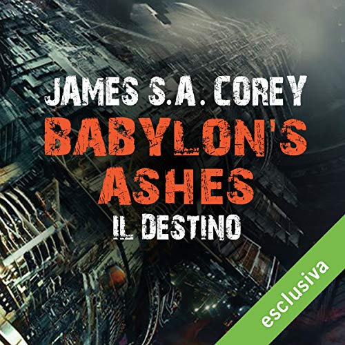 Babylon's Ashes - Il destino audiobook cover art