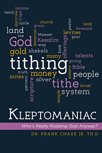 Book: Kleptomaniac - Who's Really Robbing God Anyway? by Dr. Frank Chase Jr