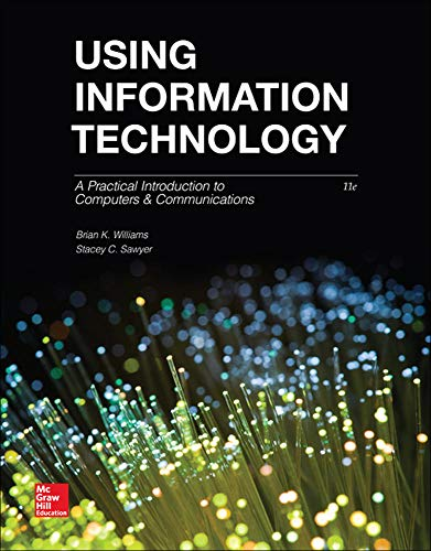 Compare Textbook Prices for Using Information Technology 11 Edition ISBN 9780073516882 by Williams, Brian,Sawyer, Stacey