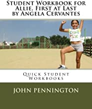 Student Workbook for Allie, First at Last by Angela Cervantes: Quick Student Workbooks