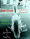 The Club: Misadventures in a Motorcycle Patch Club (English Edition)