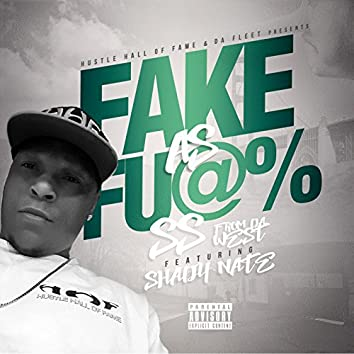 Fake as Fuck (feat. SHADY NATE)
