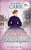 Die Töchter Englands: Sehnsuchtsjahre - Zweiter Sammelband: Vier Romane in einem eBook: 'Die venezianische Tochter', 'Die Dame und der Dandy', 'Der Zigeuner und das Mädchen' und 'Sommermond'