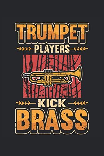Trompete Notizbuch Trumpet players kick brass: Notizbuch für Blasorchester, Musiker und Orchester / Tagebuch / Journal für Notizen und Planungen / Planer und Erinnerungen
