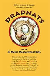 Image: Dradnats and the SI Metric Measurement Kids | Kindle Edition | by Linda Dawson (Author), Lisa Rivard (Illustrator). Publication Date: February 8, 2016