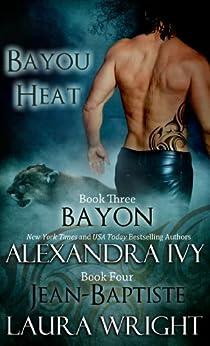 Bayon/Jean-Baptiste (Bayou Heat Boxset Book 2) by [Laura Wright, Alexandra  Ivy]