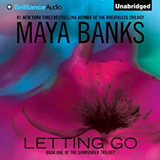 Letting Go     The Surrender Trilogy, Book 1              By:                                                                                                                                 Maya Banks                               Narrated by:                                                                                                                                 Alix Dale                      Length: 9 hrs and 16 mins     541 ratings     Overall 3.9